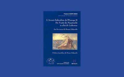 L'Avenir fédéraliste de l'Europe II. Du Traité de Maastricht à celui de Lisbonne